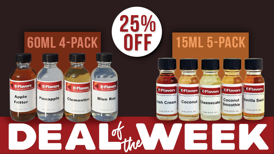 Deal of the Week - E-Flavors 25% Off