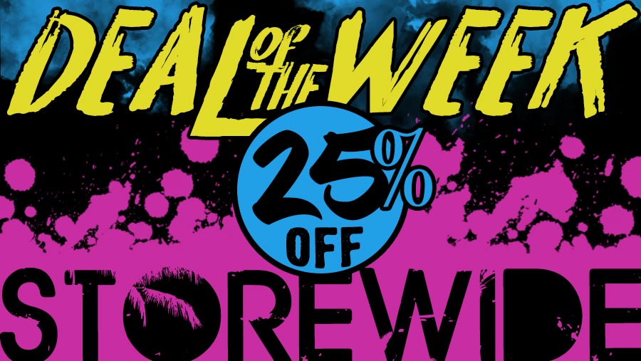 Deal of the Week - 25% Off STOREWIDE